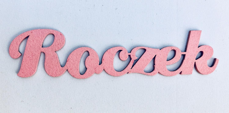 """Napis """"Roczek"""", różowy"""