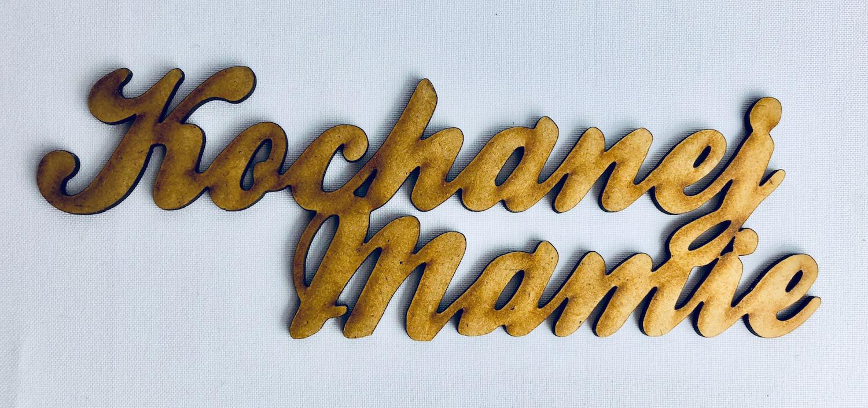 """Napis """"Kochanej Mamie"""""""