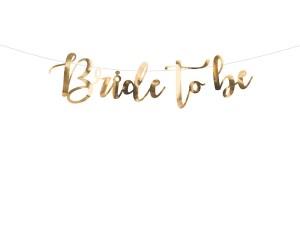 """Dekoracje wiszące na Wieczór Panieński - Girlanda złota """"Bride to be"""" / GRL58-019M"""