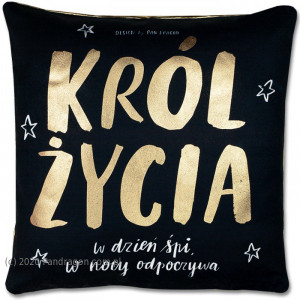 """Poduszki dla dorosłych - Poduszka """"Król Życia"""""""