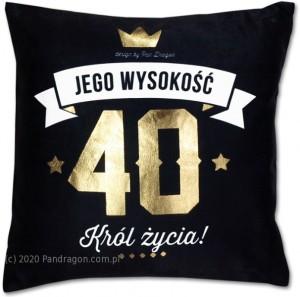 """Poduszki dla dorosłych - Poduszka na 40 urodziny """"Jego Wysokość 40 Król Życia"""""""