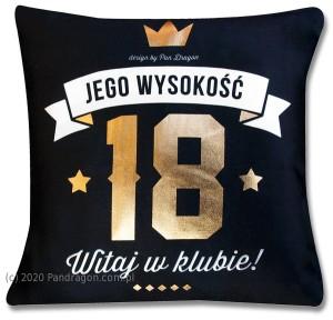 """Poduszki dla dorosłych - Poduszka na 18 urodziny """"Jego Wysokość 18"""", czarna"""