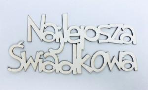 """Napisy drewniane - Napis """"Najlepsza Świadkowa"""""""