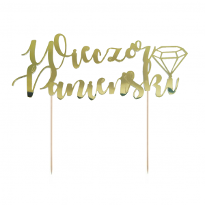 Nakrycia stołu na Wieczór Panieński - Topper do ciasta Wieczór Panieński, złoty / 30x15 cm